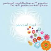 Peace of Mind -  Guided meditations to achieve peace of mind.   OUR BEST SELLER