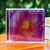 Inflorescence - meditations in music for calmness, surety and relaxation