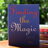 Finding the Magic - A magical story for the child in us all