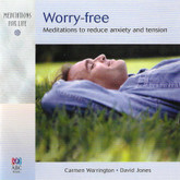 Worry Free - Guided meditations to reduce anxiety & tension and regain calm & confidence