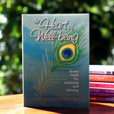 The Heart of Well-being - Seven tools for surviving and thriving.  A practical guide with audio two CDs