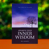 Awaken Your Inner Wisdom - Become aware of the wise self within