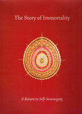 The Story of Immortality - A return to self sovereignty