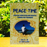 Peace Time - Creative Meditation & Positive Thinking for Teenagers