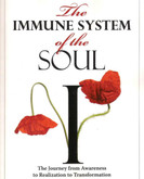 The Immune System of the Soul - Curing the 12 Dis - Eases of the Soul