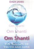 Om Shanti Om Shanti Om Shanti - The essence of truth and love