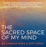 Sacred Space MP3 - guided meditations to soothe the mind and inspire forgiveness and unity