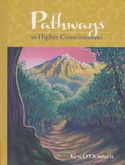 Pathways to Higher Consciousness PDF EBOOK: A new perspective on matters of the spirit