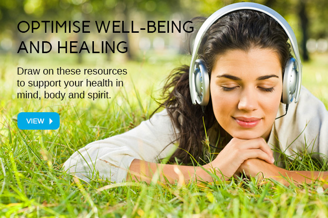 Draw on these resources to support your health in mind, body and spirit.