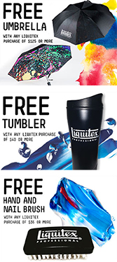 REE Liquitex Promotions with purchase, while supplies last