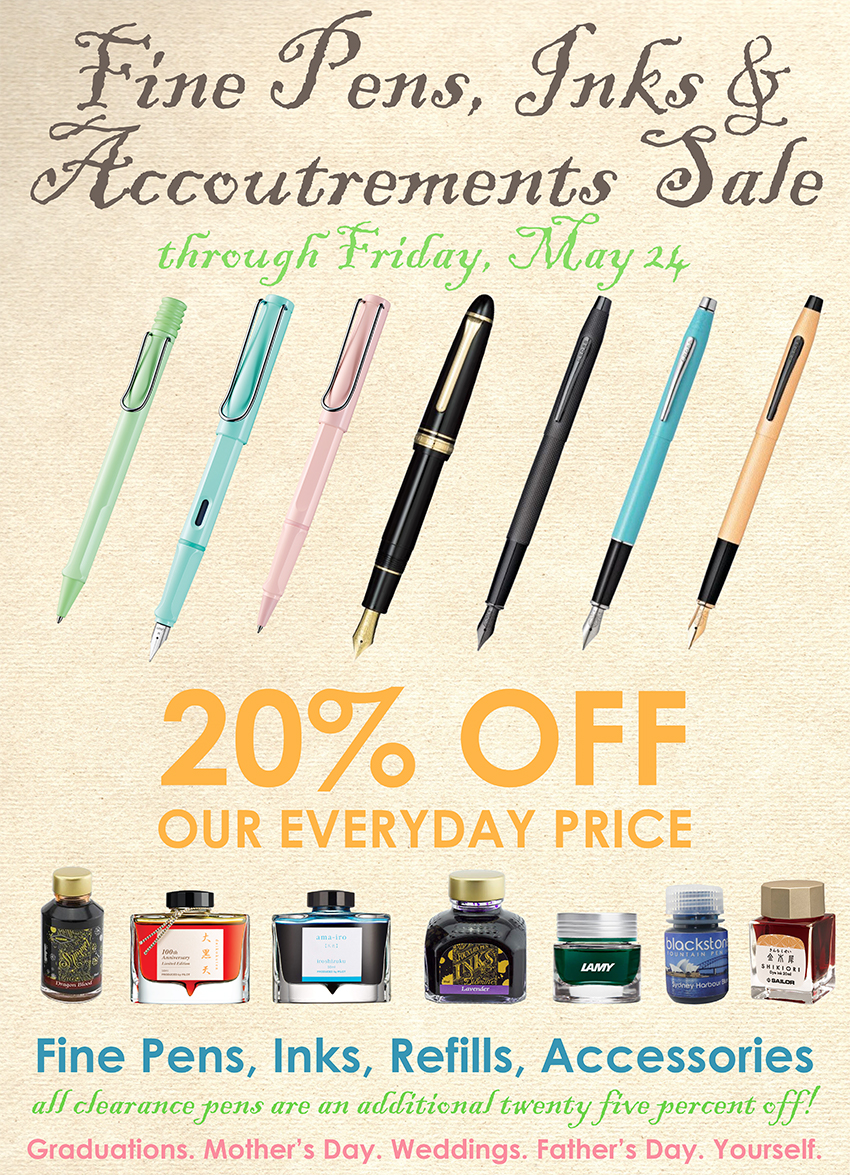 20% OFF our everyday price, through May 24, 2019, Fine Pens, Inks, Refills and Accoutrements
