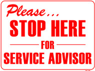 Sign - Please STOP HERE for SERVICE ADVISOR (14in x 20in)