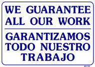 "Sign - We Gurantee All Our Work (Bilingual) (14in x 20"")"