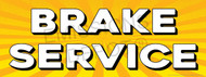Brake Service   Yellow Orange Sun Burst   Vinyl Banner