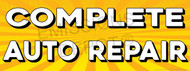 Complete Auto Repair   Yellow Orange Sun Burst   Vinyl Banner