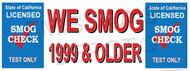 We Smog 1999 & Older   Old Version   Test Only   Vinyl Banner