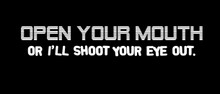 Open your mouth or I'll shoot your eye out Motorcycle Helmet Sticker