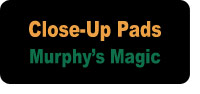 View Items in Murphy's Magic Close-Up Pads...