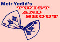 Twist and Shout - Meir Yedid