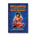 Spellbound: The Wonder-filled Life of Doug Henning -Book
