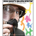 Balloon Detective by Devin Knight - Trick