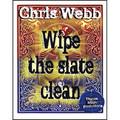 Wipe The Slate Clean by Chris Webb - Trick