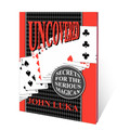 Uncovered (Secrets For The Serious Magician) by John Luka
