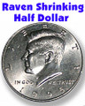 Raven Shrinking Half Dollar