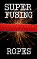 Super Fusing Ropes - Red
