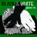 B & W Gloves to Silk Zebra Streamer