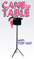 Cane to Table w/ Folding Top Hat