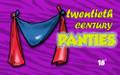 Twentieth Century Comedy Panties - 18 inch