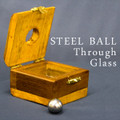 Steel Ball thru Glass, Deluxe