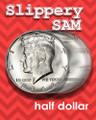 Slippery Sam Half Dollar