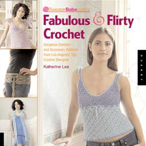 SweaterBabe.com's Fabulous and Flirty Crochet book