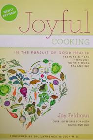 Joyful Cooking In the Pursuit of Good Health by Joy Feldman at Go Healthy Next