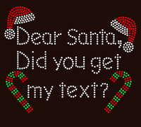 Dear Santa Did You Get My Text Christmas Rhinestone Transfer