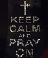 Keep Calm and Pray On Rhinestone Transfer