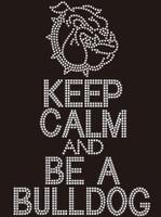 Keep Calm and Be a Bulldog Rhinestone Transfer Iron on
