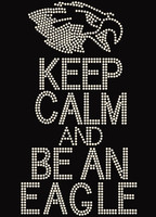 Keep Calm and Be an Eagle Rhinestone Transfer Falcon