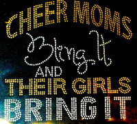 Cheer Moms Bling it and their GIRLS bring it (GOLDEN) Rhinestone Transfer Iron on