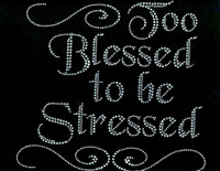 Too Blessed to be Stressed Religious Rhinestone Transfer text