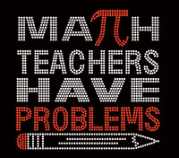 Math Teachers have Problem School Rhinestone Transfer Iron on