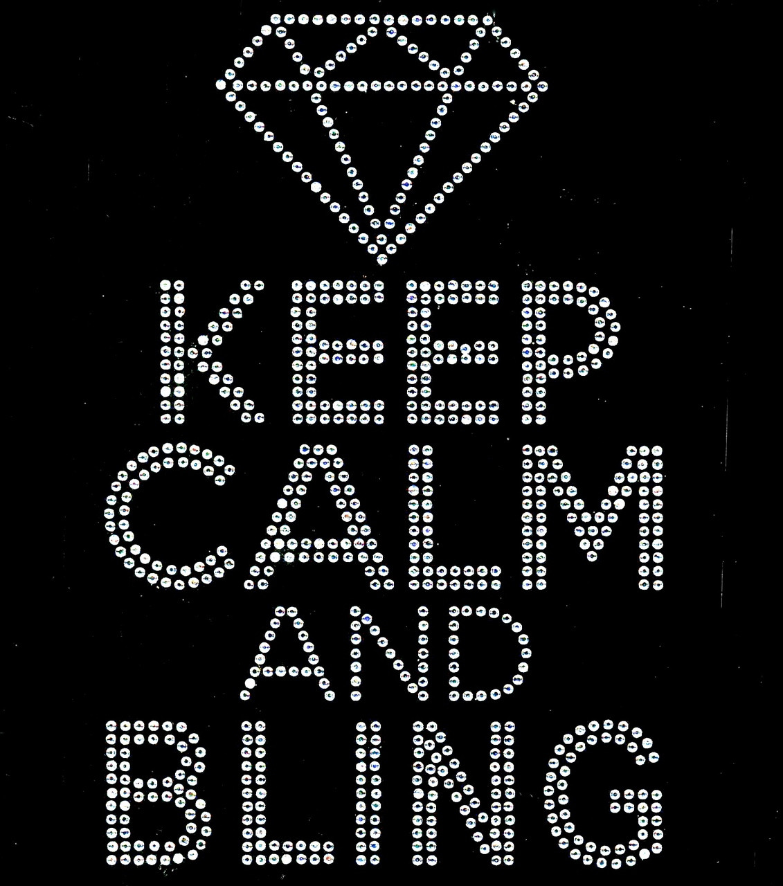 Keep Calm And Bling Diamond Rhinestone Transfer Texas