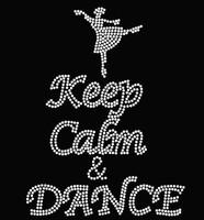Keep Calm and DANCE Rhinestone Transfer Iron on