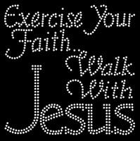 Exercise your Faith Walk with Jesus Religious Rhinestone Transfer