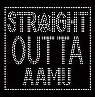 Straight Outta AAMU - Rhinestone transfer