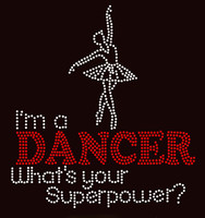 I'm a Dancer What's your Superpower Rhinestone Transfer