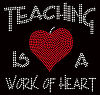 Teaching is a work of Heart School Rhinestone Transfer