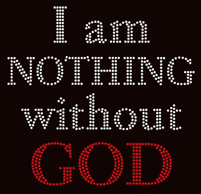 I M Nothing Without God Religious Text Rhinestone Transfer